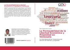 Portada del libro de La Permeabilidad de la Libertad Económica y Propiedad en Venezuela