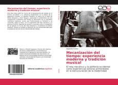 Bookcover of Mecanización del tiempo: experiencia moderna y tradición musical