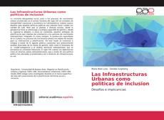 Borítókép a  Las Infraestructuras Urbanas como politicas de inclusion - hoz