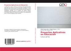 Proyectos Aplicativos en Educación kitap kapağı