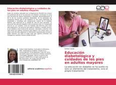Bookcover of Educación diabetológica y cuidados de los pies en adultos mayores
