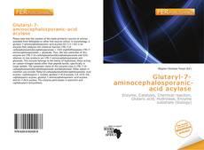 Bookcover of Glutaryl-7-aminocephalosporanic-acid acylase