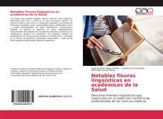 Portada del libro de Notables fisuras lingüísticas en académicos de la Salud