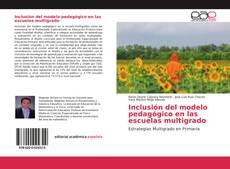 Couverture de Inclusión del modelo pedagógico en las escuelas multigrado