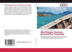 Bookcover of Morfología flexiva: Gramática Tawahka