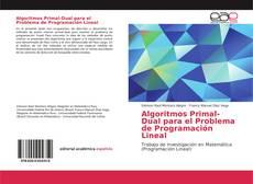 Bookcover of Algoritmos Primal-Dual para el Problema de Programación Lineal