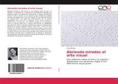 Bookcover of Abriendo miradas al arte visual