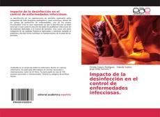 Bookcover of Impacto de la desinfección en el control de enfermedades infecciosas.