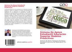 Portada del libro de Sistema De Apoyo Estudiantil Educación Superior Modelos Predictivos