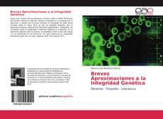 Bookcover of Breves Aproximaciones a la Integridad Genética
