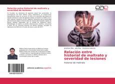Portada del libro de Relación entre historial de maltrato y severidad de lesiones