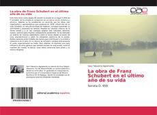 Buchcover von La obra de Franz Schubert en el último año de su vida