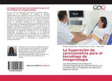 Portada del libro de La Superación de cervicometría para el tecnólogo de Imagenología
