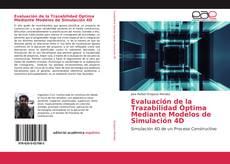 Bookcover of Evaluación de la Trazabilidad Óptima Mediante Modelos de Simulación 4D