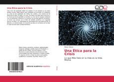 Bookcover of Una Ética para la Crisis