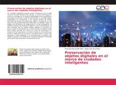 Bookcover of Preservación de objetos digitales en el marco de ciudades inteligentes