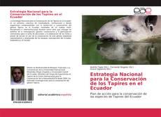 Borítókép a  Estrategia Nacional para la Conservación de los Tapires en el Ecuador - hoz