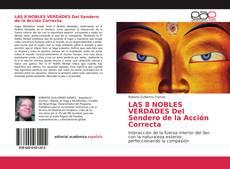 Bookcover of LAS 8 NOBLES VERDADES Del Sendero de la Acción Correcta