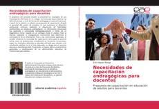 Bookcover of Necesidades de capacitación andragógicas para docentes