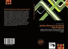 Couverture de Battles Between Scotland And England