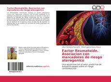 Factor Reumatoide. Asociacion con marcadores de riesgo aterogenico kitap kapağı