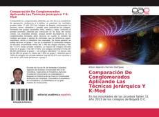 Bookcover of Comparación De Conglomerados Aplicando Las Técnicas Jerárquica Y K-Med
