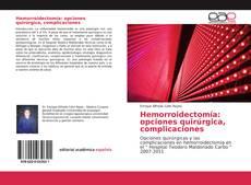 Portada del libro de Hemorroidectomía: opciones quirúrgica, complicaciones