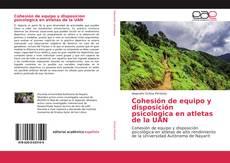 Buchcover von Cohesión de equipo y disposición psicologica en atletas de la UAN