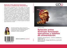 Portada del libro de Relación entre diversas funciones ejecutivas y hábitos de alimentación