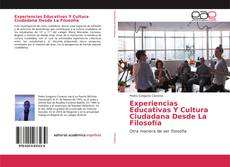 Capa do livro de Experiencias Educativas Y Cultura Ciudadana Desde La Filosofía