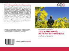Bookcover of TIGs y Desarrollo Rural en Extremadura