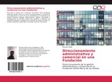 Portada del libro de Direccionamiento administrativo y comercial en una Fundación