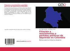 Portada del libro de Filiación a movimientos o partidos políticos de Izquierda en Colombia