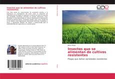 Portada del libro de Insectos que se alimentan de cultivos resistentes