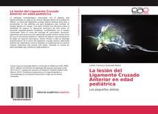 Portada del libro de La lesión del Ligamento Cruzado Anterior en edad pediátrica