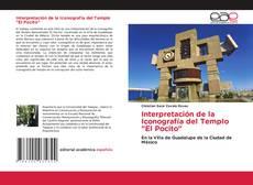 """Bookcover of Interpretación de la Iconografía del Templo """"El Pocito"""""""