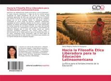 Bookcover of Hacia la Filosofía Ética Liberadora para la Educación Latinoamericana