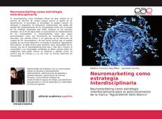 Bookcover of Neuromarketing como estrategia Interdisciplinaria