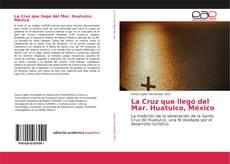 Portada del libro de La Cruz que llegó del Mar. Huatulco, México