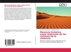 Memoria histórica como redención de las víctimas de la violencia kitap kapağı