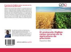 Обложка El protocolo ZigBee como recurso en la agricultura de precisión