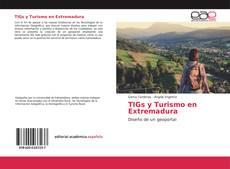 Bookcover of TIGs y Turismo en Extremadura