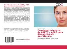 Portada del libro de Consistencia interna de ARETO y ABCD para diagnóstico de queratocono
