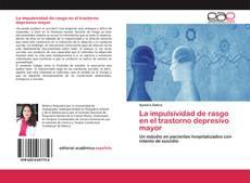 Bookcover of La impulsividad de rasgo en el trastorno depresivo mayor