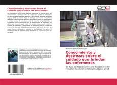 Bookcover of Conocimiento y destrezas sobre el cuidado que brindan las enfermeras