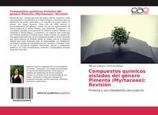 Bookcover of Compuestos químicos aislados del género Pimenta (Myrtaceae): Revisión