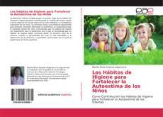Bookcover of Los Hábitos de Higiene para Fortalecer la Autoestima de los Niños