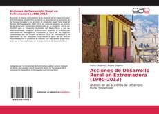 Bookcover of Acciones de Desarrollo Rural en Extremadura (1990-2013)