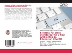 Sistema IOT para monitorear Co y Co2 Ambientes de Educacion infantil kitap kapağı