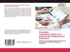 Portada del libro de Variables organizacionales en el proceso de cambio de las empresas.